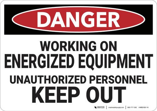 Danger: Engergized Equipment Keep Out - Wall Sign