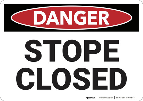Danger: Stope Closed - Wall Sign