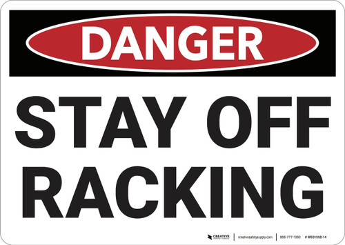 Danger: Stay Off Racking - Wall Sign