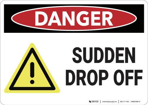 Danger: Sudden Drop Off - Wall Sign