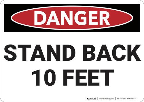 Danger: Stand Back 10 Feet - Wall Sign