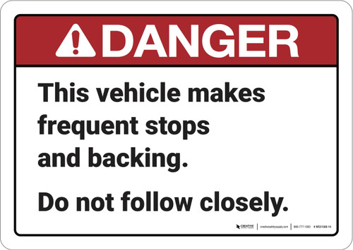 Danger: This Vehicle Makes Frequient Stops ANSI - Wall Sign