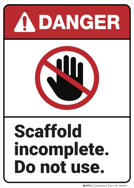 Danger: Scaffold Incomplete Do Not Use ANSI - Wall Sign