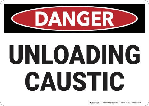 Danger: Unloading Caustic - Wall Sign