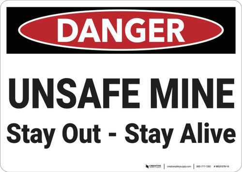 Danger: Unsafe Mine Stay Out Stay Alive - Wall Sign