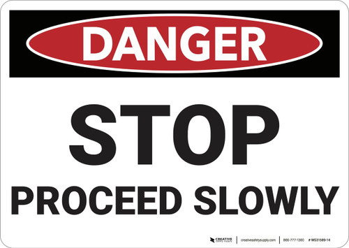 Danger: STOP Proceed Slowly - Wall Sign