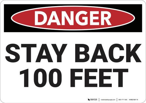 Danger: Stay back 100 Feet - Wall Sign