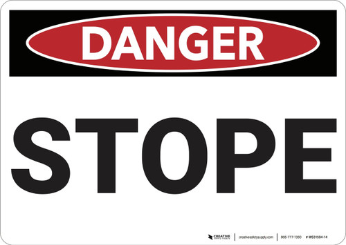 Danger: Stope - Wall Sign