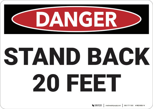 Danger: Stand back 20 Feet - Wall Sign
