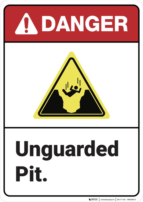 Danger: Unguarded Pit ANSI - Wall Sign