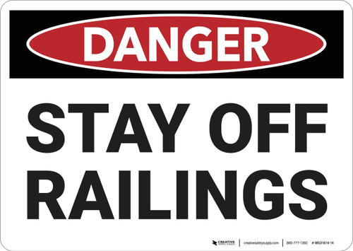 Danger: Stay Off Railings - Wall Sign