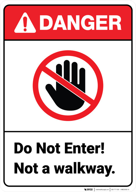 Danger: Do Not Enter Not A Walkway ANSI - Wall Sign