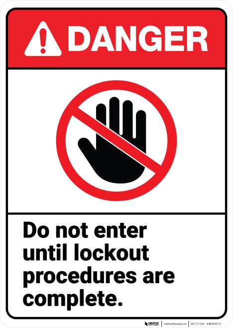 Danger: Do Not Enter Until Lockout Procedures Complete ANSI - Wall Sign