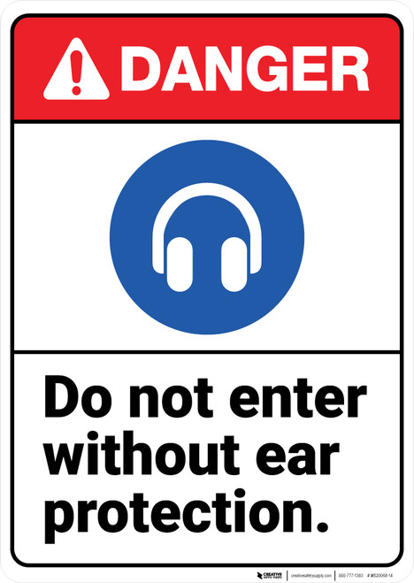 Danger: Do Not Enter Without Ear Protection ANSI - Wall Sign