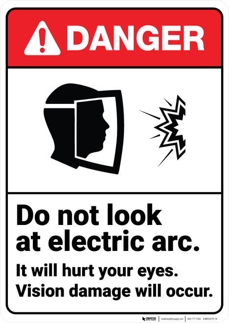 Danger: Do Not Look Electric Arc Vision Damage Occur ANSI - Wall Sign