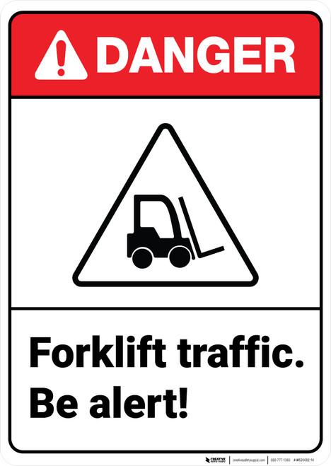 Danger: Forklift Traffic Be Alert ANSI - Wall Sign