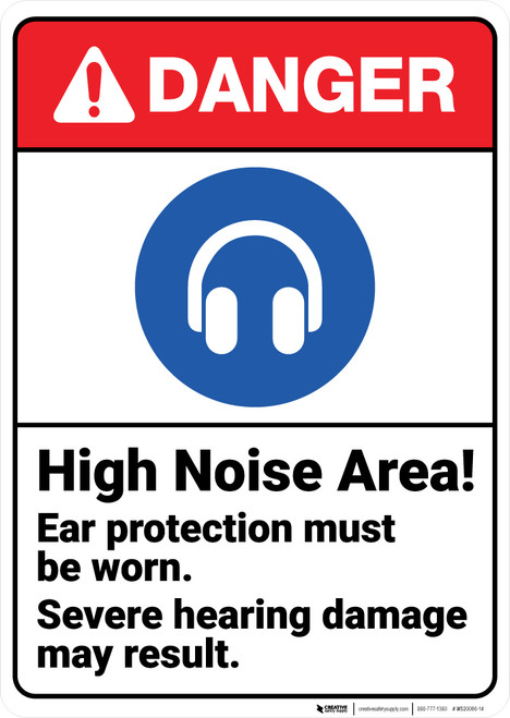 Danger: High Noise Area Ear Protection Must Be Worn ANSI - Wall Sign