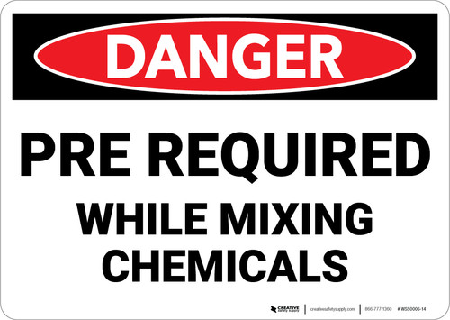 Danger: PPE Required While Mixing Chemicals - Wall Sign