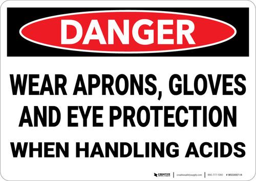 Danger: PPE Aprons Gloves Eye Protection Handling Acid - Wall Sign