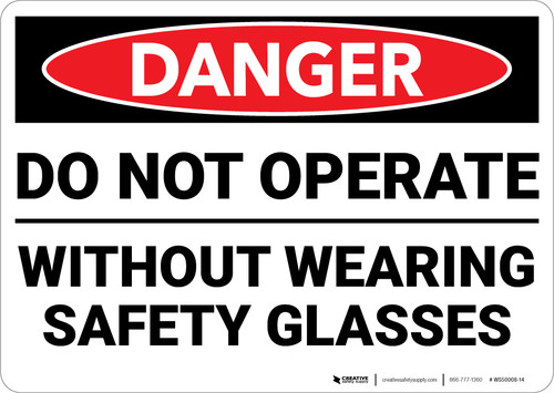 Danger: PPE Do Not Operate Safety Glasses - Wall Sign
