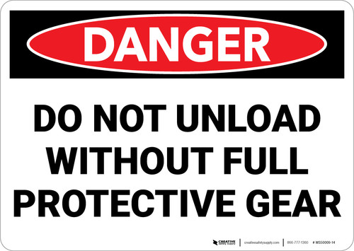Danger: PPE Do Not Unload Without Protective Gear - Wall Sign