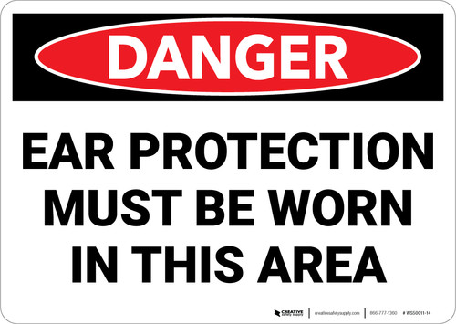 Danger: PPE Ear Protection Must Worn In Area - Wall Sign