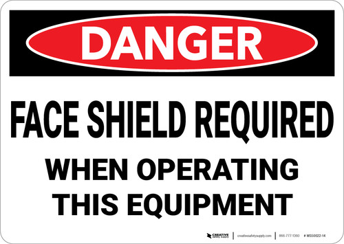 Danger: PPE Face Shield Required Operating Equipment - Wall Sign
