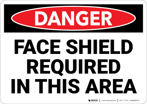 Danger: PPE Face Shield Required In This Area - Wall Sign
