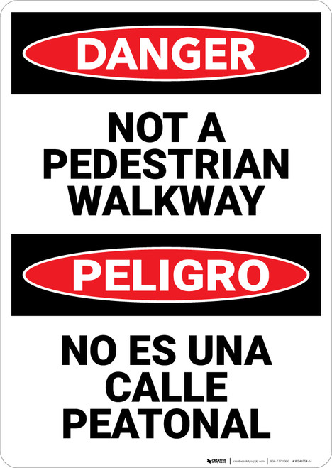Danger: Not A Pedestrian Walkway Bilingual - Wall Sign
