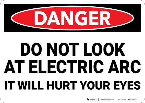 Danger: Do Not Look Electric Arc It Will Hurt Your Eyes - Wall Sign