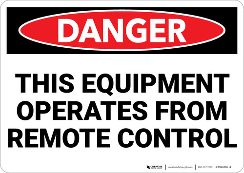 Danger: Equipment Operated By Remote Control  - Wall Sign