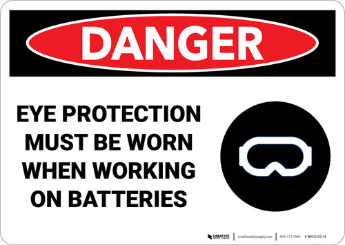 Danger: Eye Protection Must Be Worn When Working on Batteries - Wall Sign