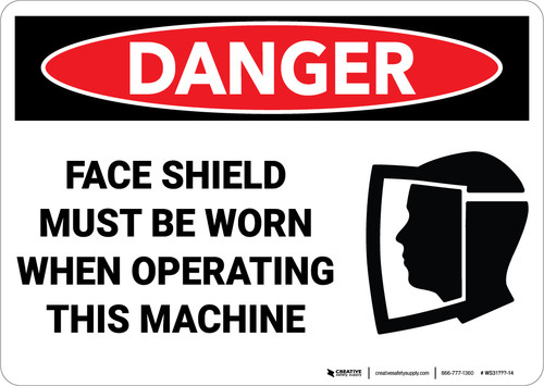 Danger: Face Shield Must be Worn When Operating Machine - Wall Sign