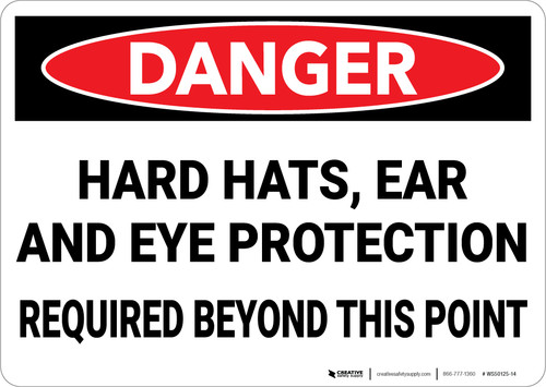 Danger: Hard Hats Ear and Eye Protection Required Beyond Point - Wall Sign