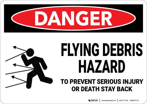 Danger: Flying Debris Hazard Stay Back - Wall Sign