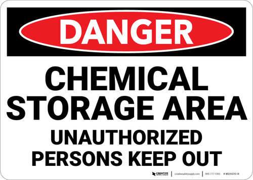 Danger: Chemical Storage Area Unauthorized Persons Keep Out - Wall Sign