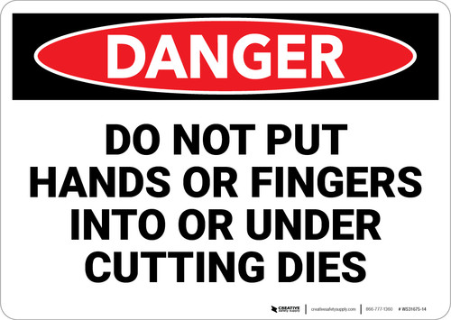Danger: Do Not Put Hands or Fingers Into Under Cutting Dies - Wall Sign