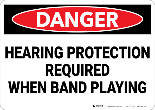 Danger: Hearing Protection Required When Band Playing - Wall Sign