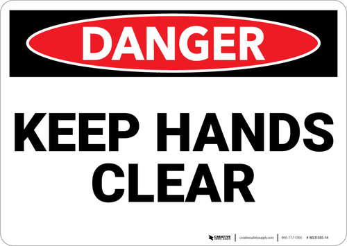 Danger: Keep Hands Clear - Wall Sign