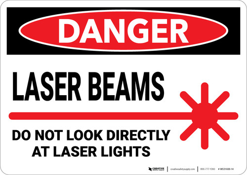 Danger: Laser Beams Do Not Look Directly at Lights - Wall Sign