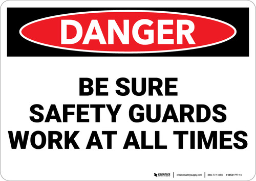 Danger: Be Sure Safety Guards Work At All Times - Wall Sign