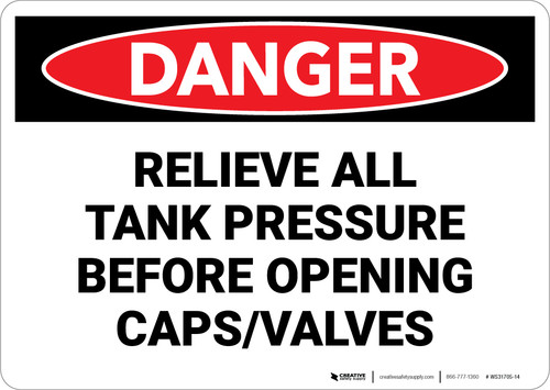 Danger: Relieve All Tank Pressure Before Opening Caps and Valves - Wall Sign