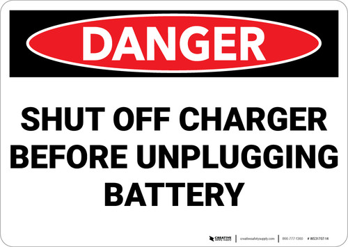 Danger: Shut Off Charger before Unplugging Battery - Wall Sign
