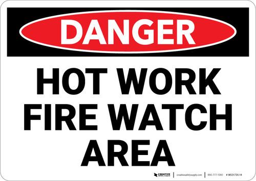 Danger: Hot Work Fire Watch Warning - Wall Sign
