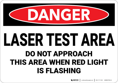 Danger: Laser Test Area Do Not Approach This Area When Light is Flashing - Wall Sign