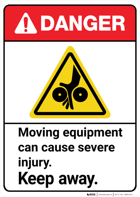 Danger: Moving Equipment Can Cause Severe Injury Keep Away ANSI - Wall Sign