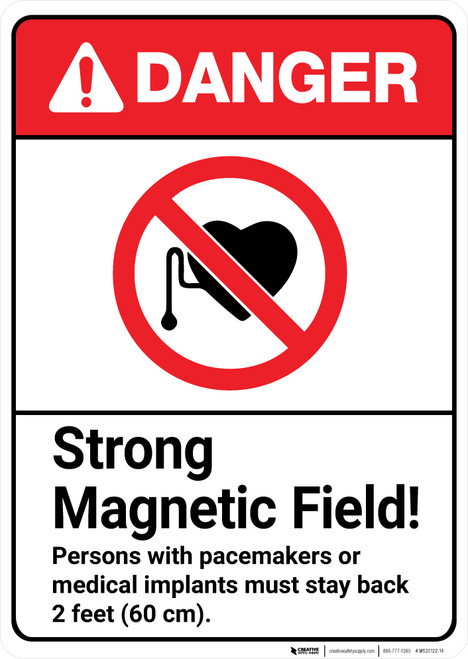 Danger: Strong Magnetic Field Pacemakers Stay 2 Feet Back ANSI - Wall Sign