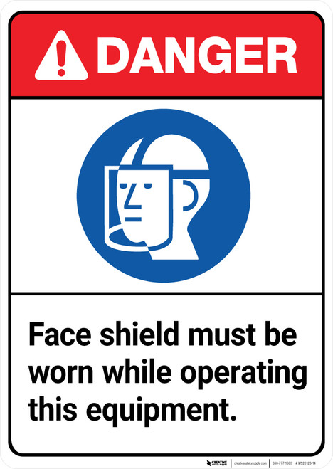 Danger: Face Shield Must be Worn While Operating Equipment ANSI - Wall Sign