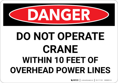 Danger: Do Not Operate Crane Within 10 Feet of Power Lines - Wall Sign