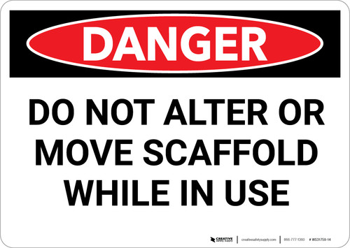 Danger: Do Not Alter Move Scaffold While in Use - Wall Sign